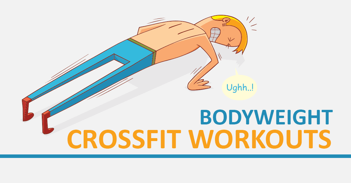 No Barbells: Top 10 Bodyweight Crossfit Workouts