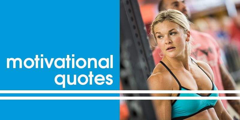 15 Motivational Quotes to Help You Smash The CrossFit Open